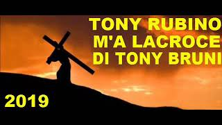 TONY RUBINO M'A LACROCE DI TONY BRUNI 2019