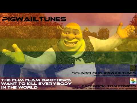 The flim flam brothers want to kill everybody in the world