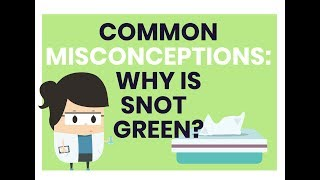 Common Misconceptions: Why Colds and Flu Make Mucus Green