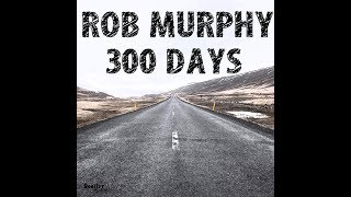rob murphy 300 days