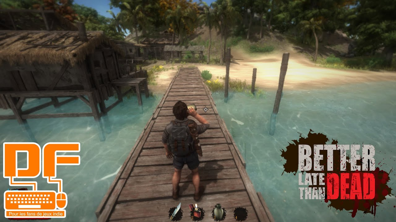 Better Late Than Dead Un Jeu De Survie Sur Une Le Tropicale PampG FR YouTube