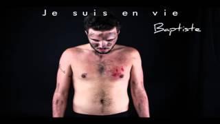 """03. Je suis en vie (Audio) - Baptiste - EP """"Déchiré"""""""