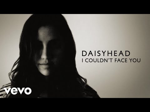 Daisyhead - I Couldn't Face You (Lyric Video)