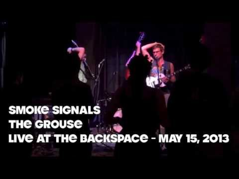 Smoke Signals - The Grouse - Live at The Backspace