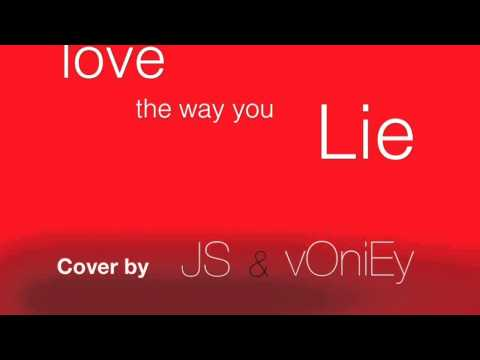 Love The Way You Lie By EMINEM Feat. Rihanna (cover By JS & VOniEy)