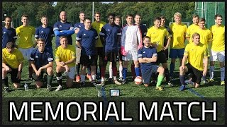 REMEMBERING OUR FRIEND - Memorial Football Match