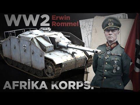 Erwin Rommel - Alman Afrika Kolordusu || İKİNCİ DÜNYA SAVAŞI: Kuzey Afrika Cephesi #1
