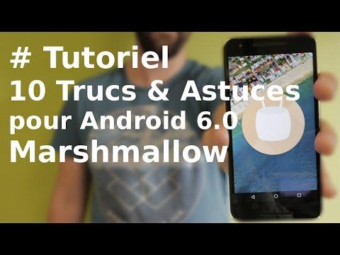 [TUTORIEL] 10 Trucs et Astuces pour Android 6.0 Marshmallow