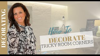 Home Decorating: How to Decorate a Corner