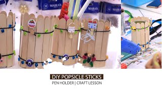 Crafts Lesson  DIY Pen holder with ice-cream sticks( Popsicle sticks) with Quilled embellishments