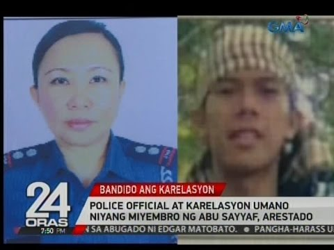24 Oras: Police official at karelasyon umano niyang miyembro ng Abu Sayyaf, arestado
