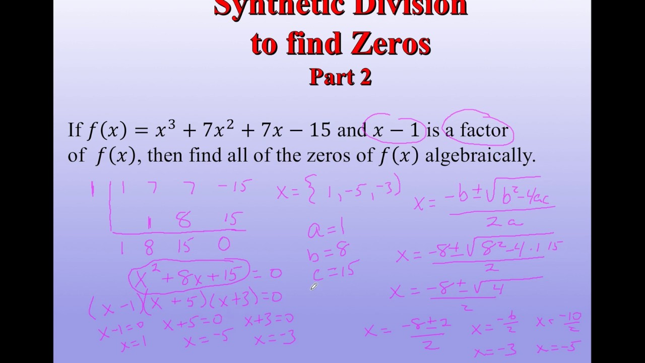Synthetic Division To Find Zeros Part 2 YouTube
