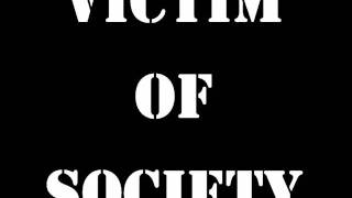 Victim Of Society - Misconception