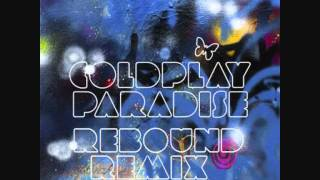 Coldplay - Paradise (Rebound remix) FREE DOWNLOAD LINK IN DESCRIPTION!