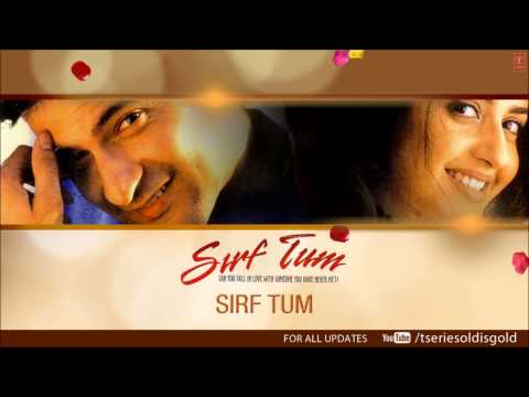 Sirf Tum Title Song (Audio) | Sanjay...