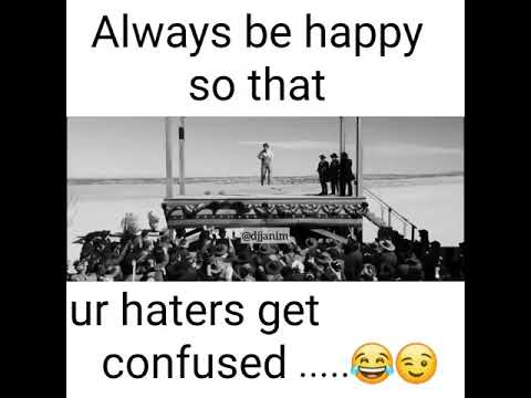 The Riddle Always Be Happy So That Your Haters Get