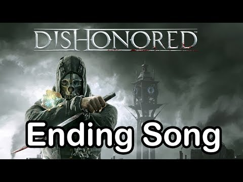 "Dishonored - Ending Song (""Honor for All"" by Jon Licht and Daniel Licht )"