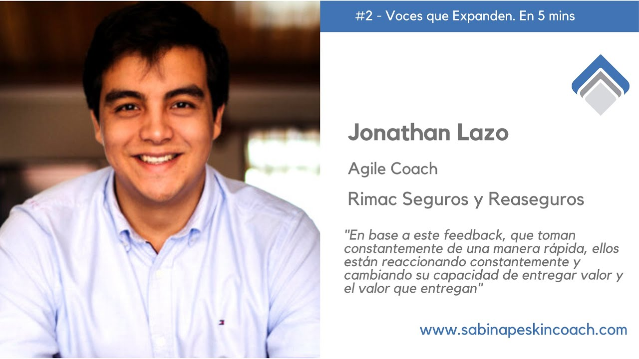 Voces que Expanden. 2 - Jonathan Lazo Irus. Agile Coach. Rimac Seguros y Reaseguros.