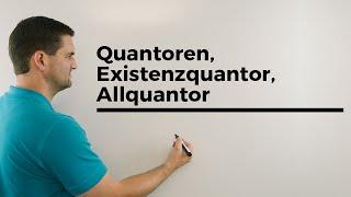 Quantoren, Existenzquantor, Allquantor, Unimathematik | Mathe by Daniel Jung