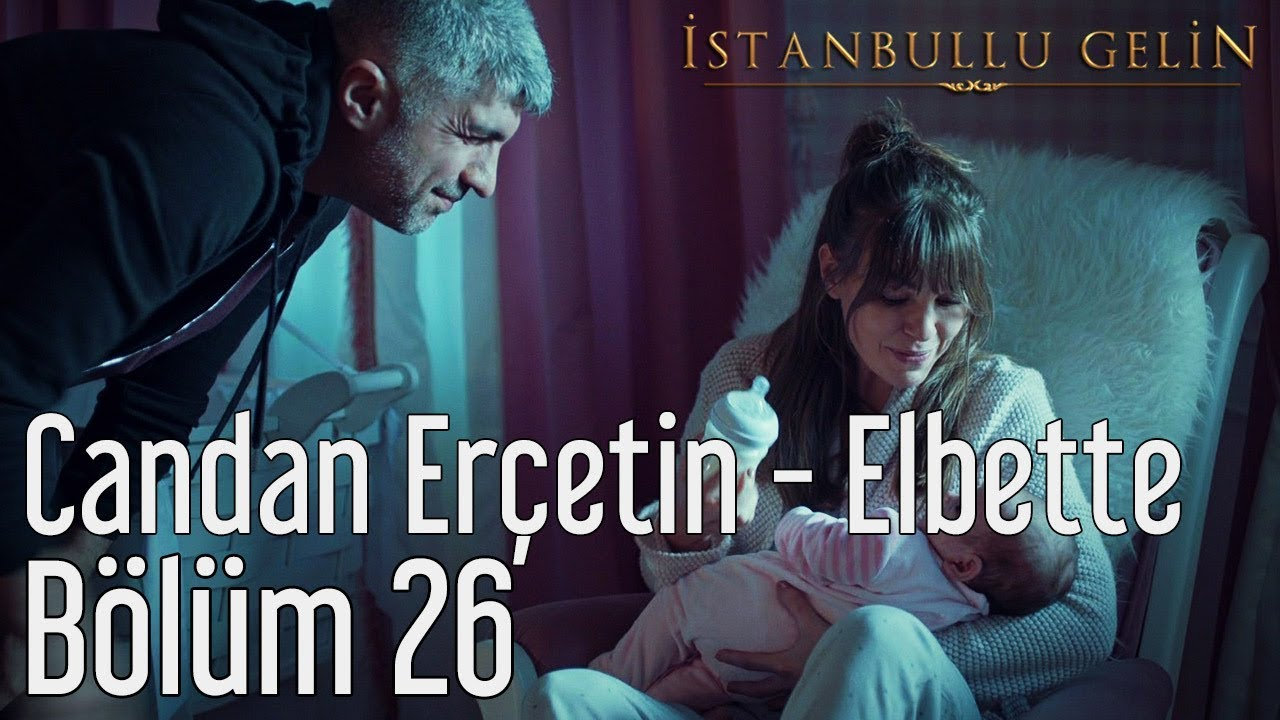 Istanbullu Gelin 26 Bolum Manus Baba Etegi Belinde Youtube