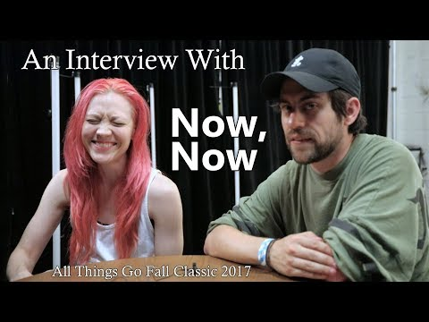 An Interview with Now, Now