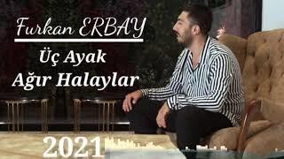 Üç Ayak Ağır Halaylar - Furkan Erbay 2021