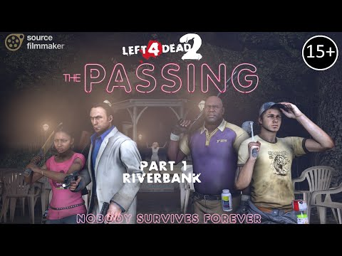 [SFM] L4D2 - THE PASSING #1 - Riverbank [REMASTERED] music