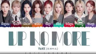 Download lagu TWICE - 'UP NO MORE' Lyrics [Color Coded_Han_Rom_Eng]