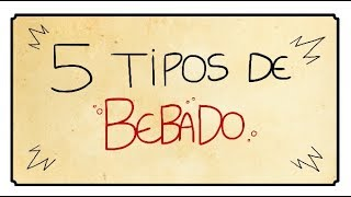 5 TIPOS DE BÊBADOS