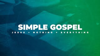 Simple Gospel - Week 10