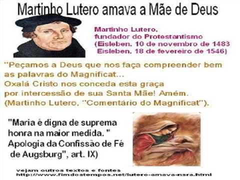 Martinho Lutero Amava A Mae De Deus Youtube