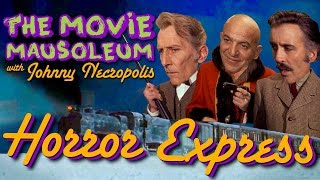 1972 Horror Express HD Full Film - The Movie Mausoleum with JOHNNY NECROPOLIS & CHRISTOPHER LEE