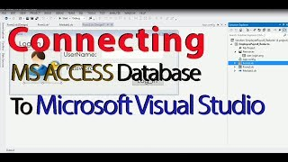 Connecting MS ACCESS Database to Microsoft Visual Studio Part 1