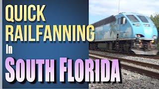 Quick Railfanning in Delray/Boca