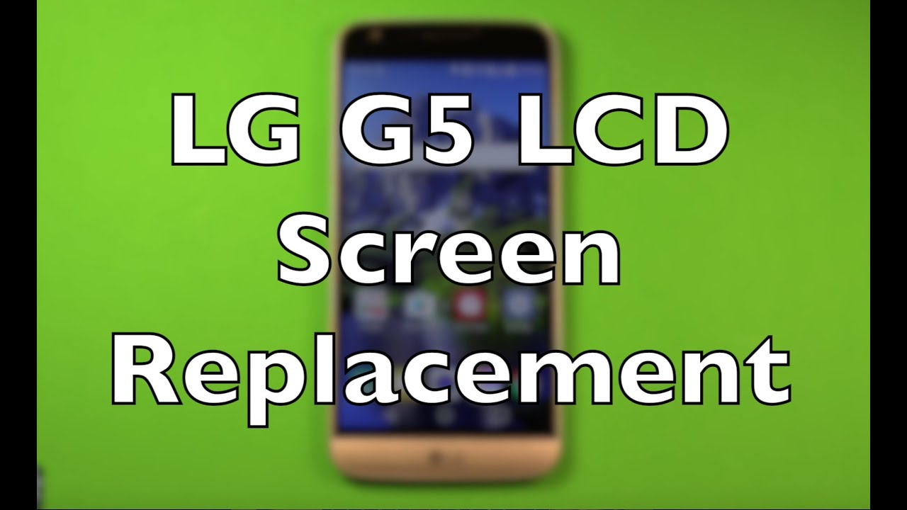 LG G5 LCD Screen Replacement Repair How To Change