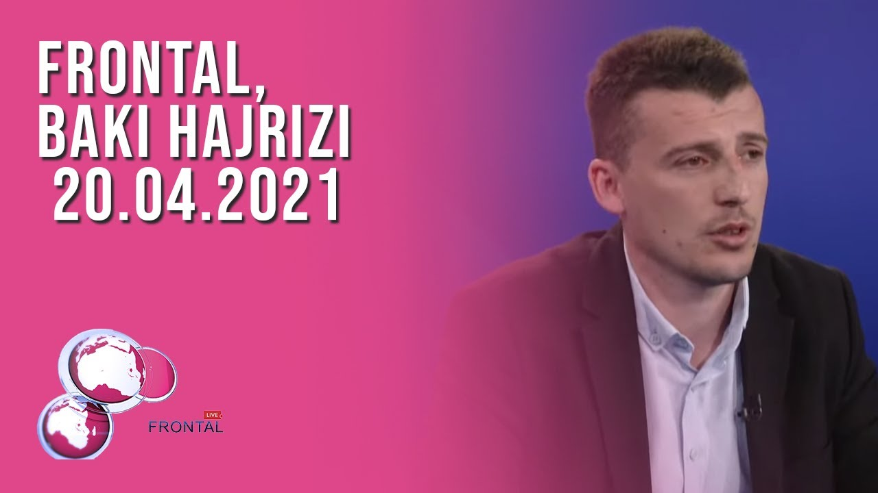 FRONTAL, Baki Hajrizi - 20.04.2021