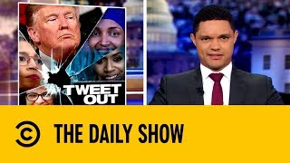 Congress Condemns Donald Trump For His Twitter Tirade | The Daily Show with Trevor Noah