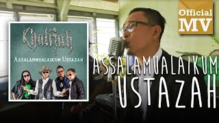 Download lagu Khalifah - Assalamualaikum Ustazah (Official Music Video)