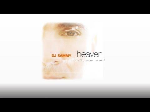 DJ Sammy - Heaven (Spiffy Man Remix)