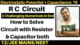 Electrostatic Capacitance 19 : RĊ Circuit - How to Solve Circuit with Resistor & Capacitor both