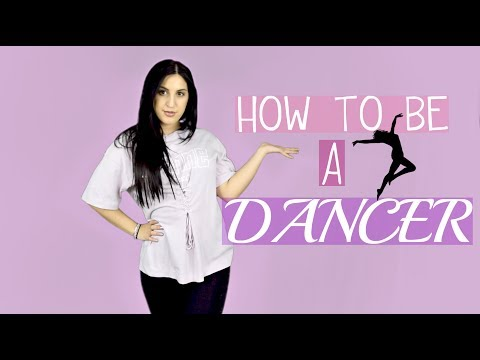 HOW TO BECOME A DANCER!