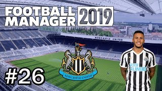 Football Manager 2019 - Newcastle United - Episode 26 - FM19