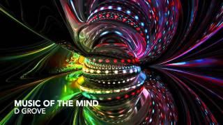 D GROVE - Music Of The Mind (Original Mix)