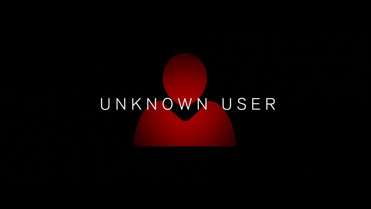 Unknown User Film