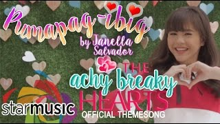 Janella Salvador - Pumapag-Ibig (Achy Breaky Hearts Official Movie Theme Song)