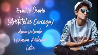 Emilio Osorio - Amor Valiente (Letra)