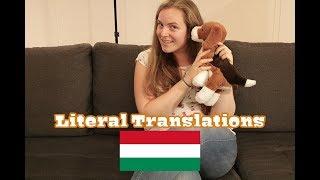 Literal Translations - Hungarian