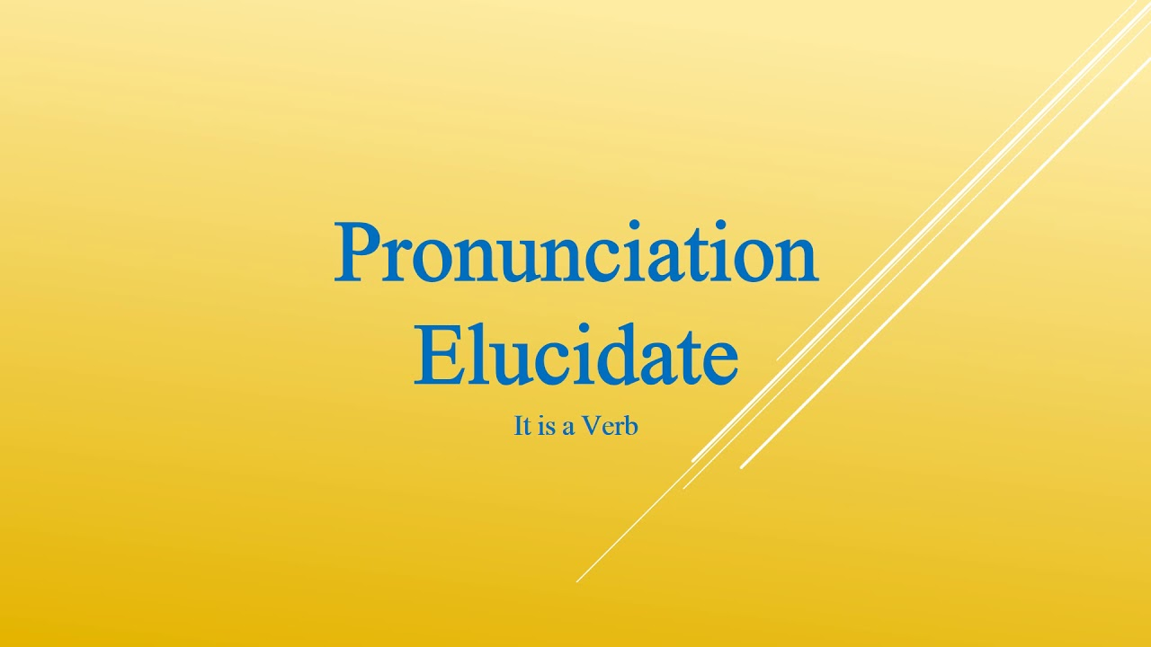Elucidating pronunciation of words
