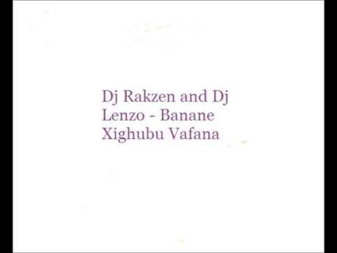 Dj Rakzen and Dj Lenzo - Banani Xigubu Bafana