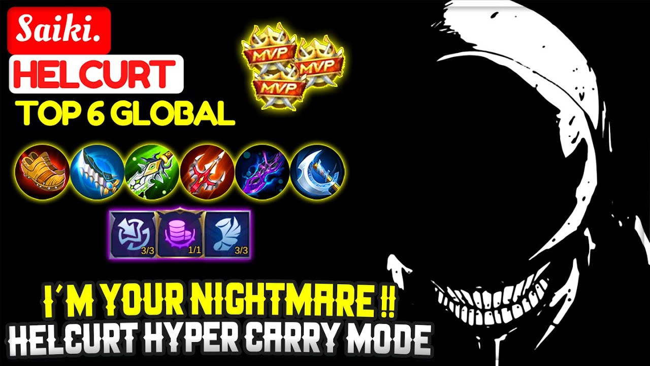 I´m Your Nightmare !! Hyper Carry Helcurt [ Top 6 Global Helcurt ] Saiki. - Mobile Legends
